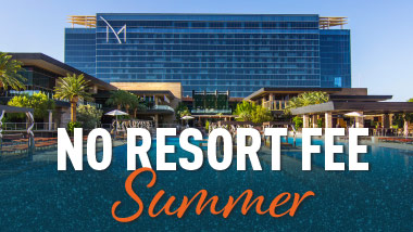 "The M Resort hero shot of hotel with pool in foreground, glitter blue background fading up from the bottom and text ""No Resort Fee Summer"""